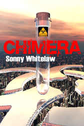 Chimera by Sonny Whitelaw