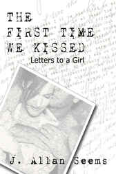 First Time We Kissed by J. Allan Seems