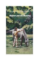 Meghan And The Mustang by George W. J. Laidlaw