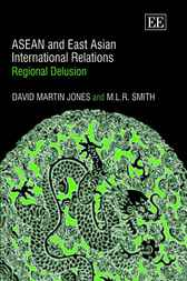 ASEAN and East Asian International Relations by D.M. Jones