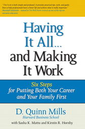 Having It All ... And Making It Work by D. Quinn Mills