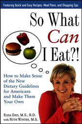 So What Can I Eat! by Elisa Zied