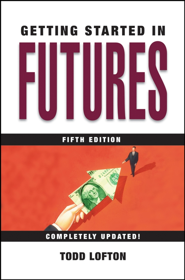 Download Ebook Getting Started in Futures (5th ed.) by Todd Lofton Pdf
