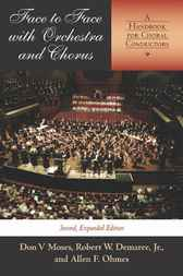Face to Face with Orchestra and Chorus, Second, Expanded                Edition by Don V Moses
