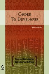 Coder to Developer by Mike Gunderloy