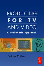 Producing for TV and Video by Cathrine Kellison