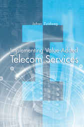 Implementing Value-Added Telecom Services by Johan Zuidweg