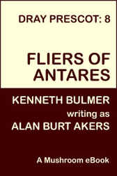Fliers of Antares by Alan Burt Akers