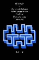 The Jewish dialogue with Greece and Rome by T. Rajak