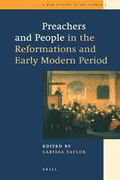 Preachers and people in the reformations and early modern period by L.J. Taylor