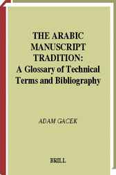 The Arabic manuscrip[t] tradition by A. Gacek