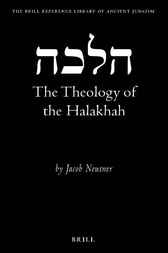 The theology of the halakhah by J. Neusner