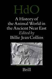 A history of the animal world in the ancient Near East by B. Collins