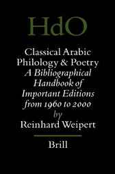 Classical Arabic philology and poetry by R. Weipert