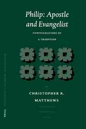 Philip, Apostle and Evangelist by C.R. Matthews