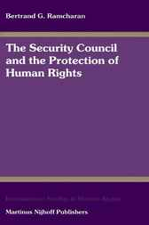 The Security Council and the protection of human rights by B.G. Ramcharan
