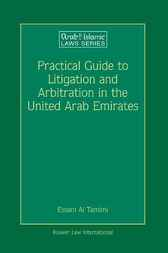 Practical guide to litigation and arbitration in the United Arab Emirates by E. Al Tamimi