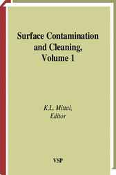 Surface contamination and cleaning. Volume 1 by K.L. Mittal