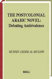 The postcolonial Arabic novel by M. Al-Musawi