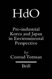 Pre-industrial Korea and Japan in environmental perspective by C.D. Totman