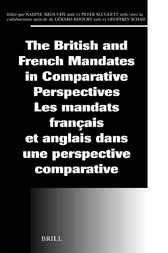 The British and French mandates in comparative perspectives by N. Meouchy