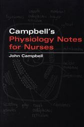 Campbell's Physiology Notes For Nurses by John Campbell