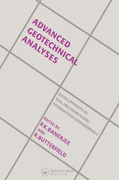 Advanced Geotechnical Analyses by P.K. Banerjee