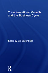 Transformational Growth and the Business Cycle by Edward Nell