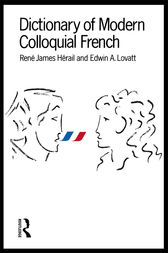 Dictionary of Modern Colloquial French by E A Lovatt Esq