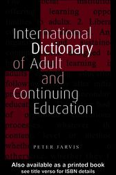 International Dictionary of Adult and Continuing Education by Peter Jarvis