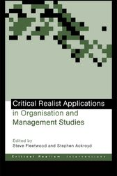Critical Realist Applications in Organisation and Management Studies by Stephen Ackroyd