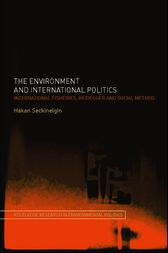 The Environment and International Politics by Hakan Seckinelgin