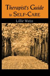 Therapist's Guide to Self-Care by Lillie Weiss
