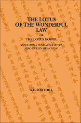 Lotus Of The Wonderful Law by W. E. Soothill