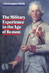 Military Experience in the Age of Reason by Christopher Duffy