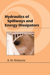 Hydraulics of Spillways and Energy Dissipators by Rajnikant M. Khatsuria