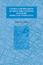 Cities and Regions as Self-Organizing Systems by Peter M. Allen