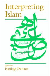 Interpreting Islam by Hastings S C Donnan
