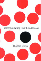 Communicating Health and Illness by Richard Gwyn