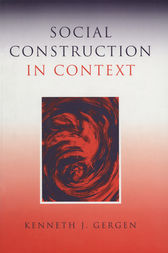 Social Construction in Context by Kenneth J. Gergen