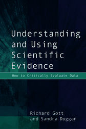 Understanding and Using Scientific Evidence by Richard Gott