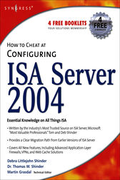 How to Cheat at Configuring ISA Server 2004 by Debra Littlejohn Shinder