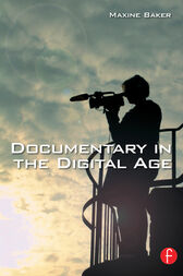 Documentary in the Digital Age by Maxine Baker
