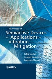 Technology of Semiactive Devices and Applications in Vibration Mitigation by Fabio Casciati