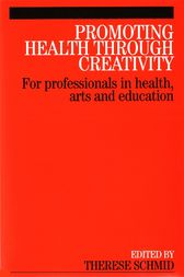 Promoting Health Through Creativity by Therese Schmid