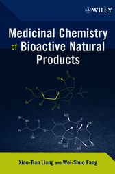 Medicinal Chemistry of Bioactive Natural Products by Xiao-Tian Liang
