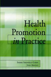 Health Promotion in Practice by Sherri Sheinfeld Gorin