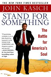 Stand for Something by John Kasich