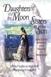 Daughters of the Moon, Sisters of the Sun by K. Wind Hughes