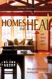 Homes That Heal (and those that don't) by Athena Thompson